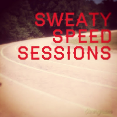 Sweaty Speed Sessions